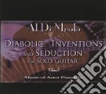 DIABOLIC INVENTIONS AND SEDUCTIONS FOR S  cd musicale di Al di meola