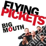 Flying Pickets - Big Mouth cd musicale di Pickets Flying