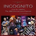 LIVE IN LONDON-THE 30TH ANNIVERSARY       cd musicale di INCOGNITO
