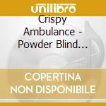 POWDER BLIND DREAM cd musicale di Ambulance Crispy