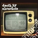 Bric-a-brac cd musicale di Death by chocolate