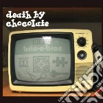 Death By Chocolate - Bric-a-brac cd musicale di Death by chocolate