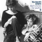 Short stories for pauline cd musicale di Column Durutti