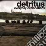 Everyday explanations cd musicale di Detritus