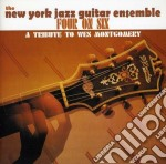 New York Jazz Guitar Ensemble - Four On Six: A Tribute To Wes Montgomery cd musicale di New york jazz guitar