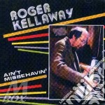 AIN'T MISBEHAVIN'                         cd musicale di Roger Kellaway