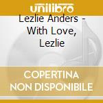 With love, lezlie cd musicale