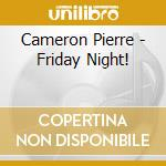 Friday night! cd musicale