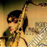 Ingrid Laubrock - Who Is It? cd musicale di Laubrock Ingrid