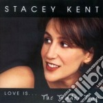 Stacey Kent - Love Is...the Tender Trap cd musicale di Stacey Kent
