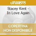 Stacey Kent - In Love Again cd musicale di Stacey Kent