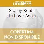 In love again cd musicale di Stacey Kent