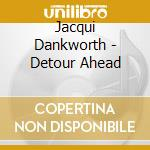 Jacqui Dankworth - Detour Ahead cd musicale