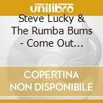 Steve Lucky & The Rumba Bums - Come Out Swingin' cd musicale di Steve lucky & the rumba bums