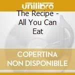 All you can eat cd musicale di Recipe The