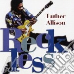 Luther Allison - Reckless cd musicale di Luther Allison