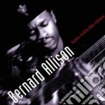 Born with the blues cd musicale di Bernard Allison