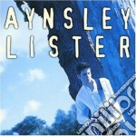 AYNSLEY LISTER                            cd musicale di LISTER AYNSLEY