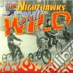 THE NIGHTHAWKS cd musicale di STILL WILD