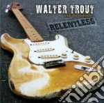 Walter Trout & The Radicals - Relentless cd musicale di Walter trout & the r