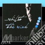 CD - IAN PARKER           - WHILST THE WIND cd musicale di IAN PARKER