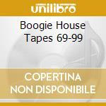 BOOGIE HOUSE TAPES 69-99                  cd musicale di CANNED HEAT