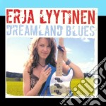 DREAMLAND BLUES cd musicale di ERJA LYYTINEN