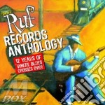 RUF RECORDS ANTHOLOGY-12 YEARS BLUES CROSSES... cd musicale di ARTISTI VARI