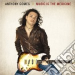 MUSIC IS THE MEDICINE cd musicale di GOMES ANTHONY