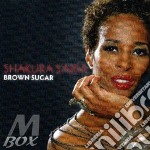 BROWN SUGAR                               cd musicale di Shakura S'aida