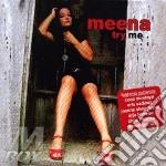 TRY ME                                    cd musicale di MEENA