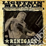 Renegade cd musicale di Malcolm Lightnin'