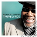 Thumb a ride cd musicale di Wilson big daddy