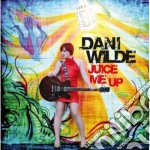 Juice me up cd musicale di Wilde Dani