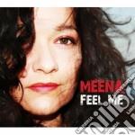 Feel me cd musicale di Meena