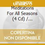 Meditation for all seasons cd musicale di Artisti Vari