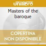 Masters of the baroque cd musicale di Artisti Vari