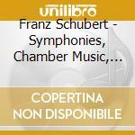 Symphonies/chamber music etc. cd musicale di Franz Schubert