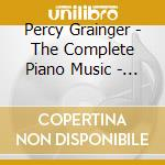 Complete piano music cd musicale di Grainger