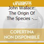 John Wallace - The Origin Of The Species   Virtuoso Victorian Brass Music cd musicale di Artisti Vari