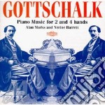Piano music for 2 and 4 hands cd musicale di Gottschalk louis more