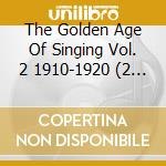 Golden age of singing v.2 cd musicale di Artisti Vari