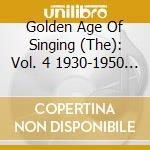 Golden age of singing v.4 cd musicale di Artisti Vari