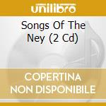 Song of the ney cd musicale di Artisti Vari