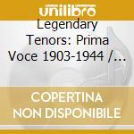 Legendary tenors cd musicale di Artisti Vari