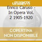 Caruso in opera v.ii cd musicale di Artisti Vari