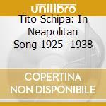 Tito schipa in neapolitan song cd musicale di Artisti Vari