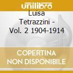 Luisa tetrazzini vol.2 cd musicale di Artisti Vari