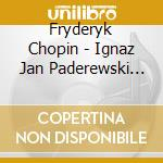 Ignaz jan paderewski cd musicale di Fryderyk Chopin