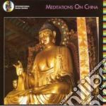 MEDITATIONS OF CHINA                      cd musicale di Artisti Vari